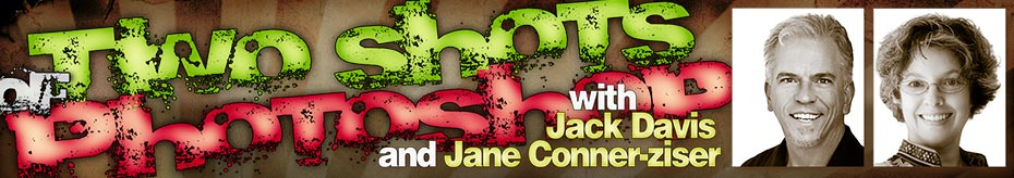 A One Evening Special Event…Two Shots of Photoshop with Jack Davis and Jane Conner-ziser! 1
