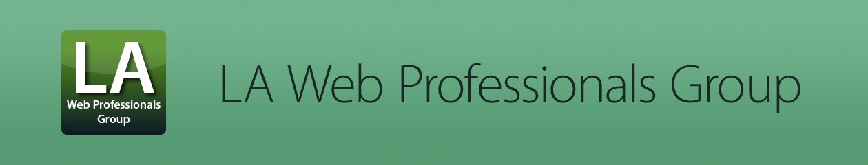 LA Web Professionals Group – Los Angeles Adobe Web User Group – Web Design, Photoshop, Dreamweaver, Illustrator, Mobile Web Design, Adobe Edge Animate, WordPress, CSS, HTML5, SEO, Social Media Marketing – Meetup