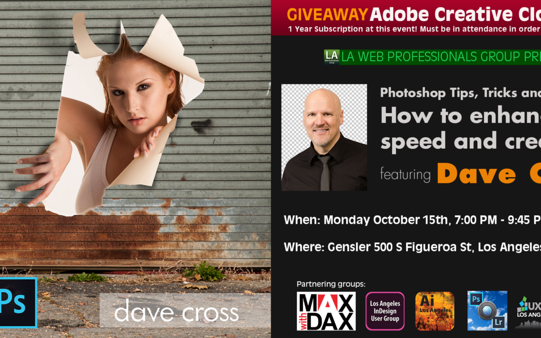 Photoshop Tips, Tricks and Techniques: How to enhance your speed and creativity featuring Dave Cross